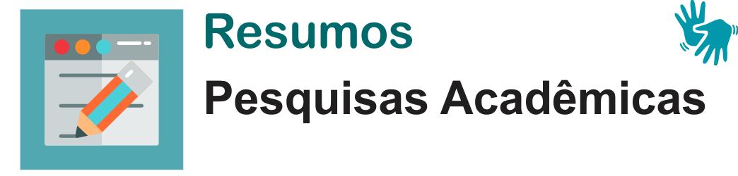 Resumos - Pesquisa Acadêmicas